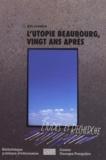 Jean Lauxerois - L'utopie Beaubourg, vingt ans après.