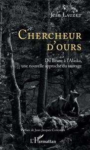 Chercheur dours - Du Béarn à lAlaska, une nouvelle approche du sauvage.pdf