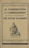 Jean Lauzier et Julien Raynier - La construction et l'aménagement de l'hôpital psychiatrique et des asiles d'aliénés.