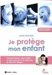 Jean Lavaud et Pascal Cassan - Je protège mon enfant - Guide pratique.