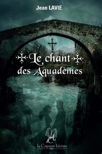 Jean Lavie - Le chant des Aquadèmes - Le peuple des ponts.