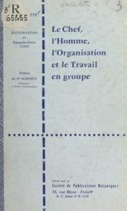 Jean Laviolette et Françoise-Pierre Lamy - Le chef, l'homme, l'organisation et le travail en groupe.