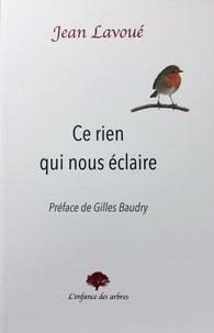 Jean Lavoué - Ce rien qui nous éclaire.