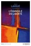 Jean Lavoué - L'Evangile en liberté.