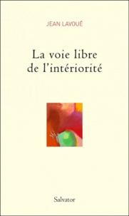 Jean Lavoué - La Voie libre de l'intériorité - Carnets 1.