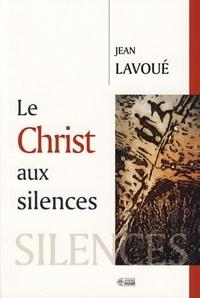 Jean Lavoué - Le Christ aux silences.