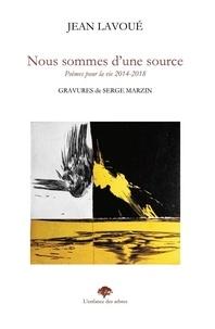 Jean Lavoué - Nous sommes d'une source.