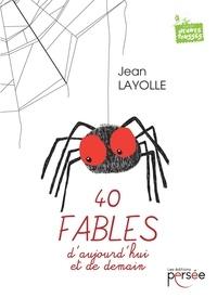 Jean Layolle - 40 fables d'aujourd'hui et de demain.