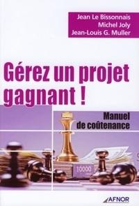 Jean Le Bissonnais et Jean-Louis Muller - Gérez un projet gagnant ! - Manuel de coûtenance.