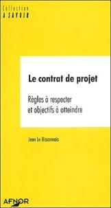 Jean Le Bissonnais - Le contrat de projets - Règles à respecter et objectifs à atteindre.