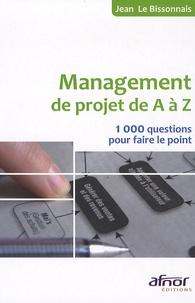 Jean Le Bissonnais - Management de projet de A à Z - 1000 Questions pour faire le point.