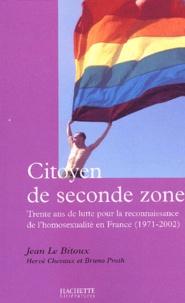 Citoyen de seconde zone - Trente ans de lutte pour la reconnaissance de lhomosexualité en France (1971-2002).pdf