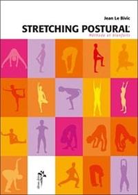 Jean Le Bivic - Le stretching postural - Méthodes et bienfaits.