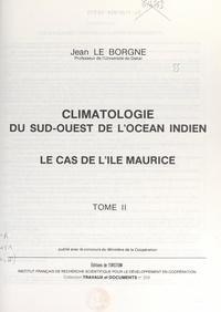 Jean Le Borgne et  Institut français de recherche - Climatologie du Sud-Ouest de l'océan Indien : le cas de l'île Maurice (2).