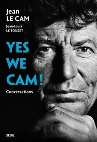 Jean Le Cam et Jean-Louis Le Touzet - Yes we Cam ! - Conversations avec Jean Le Cam.