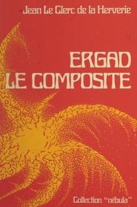 Jean Le Clerc de la Herverie et Alain Dorémieux - Ergad le composite.