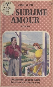 Jean Le Fée - Un sublime amour.