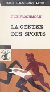 Jean Le Floc'hmoan - La genèse des sports.