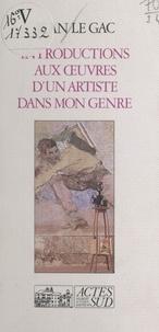 Jean Le Gac - Introductions aux oeuvres d'un artiste dans mon genre.