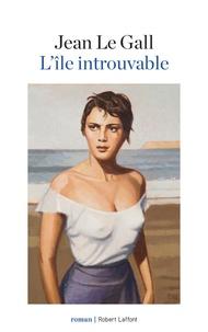 Téléchargement ebook gratuit pour ipod L'île introuvable par Jean Le Gall in French 9782221200223
