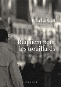 Jean Le Gall - Requiem pour les trouillards - Et on tuera tous les trouillards.