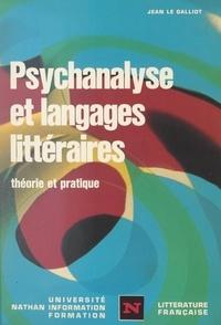 Jean Le Galliot et Roland Le Huenen - Psychanalyse et langages littéraires - Théorie et pratique.