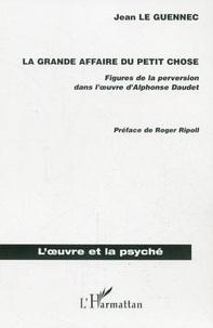 Jean Le Guennec - La grande affaire du Petit Chose.