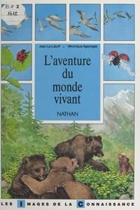 Jean Le Lœuff et Véronique Ageorges - L'aventure du monde vivant.