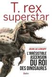 Jean Le Loeuff - T. rex superstar.