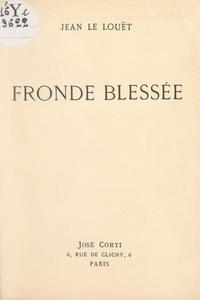 Jean Le Louët et André Salmon - Fronde blessée.