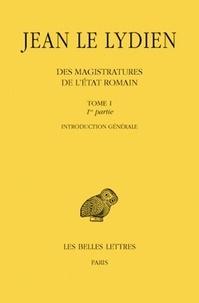 Jean le Lydien - Des magistratures de l'Etat romain en 2 volumes - Tome 1.