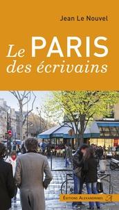 Jean Le Nouvel - Le Paris des écrivains.