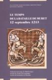 Jean Le Pottier et Jacques Poumarède - Le temps de la bataille de Muret - 12 septembre 1213.