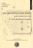 Jean Le Pottier - Les archives foncières - Histoire et utilisation dans le Midi Tome 2, De la Révolution à nos jours.