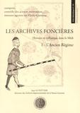 Jean Le Pottier - Les archives foncières - Histoire et utilisation dans le Midi Tome 1, L'Ancien Régime.