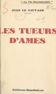 Jean Le Sauvage - Les tueurs d'âmes.