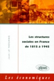 Jean Le Yaouanq - Les structures sociales de la France de 1815 à 1945.