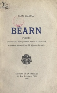 Jean Lebrau et Maurice Girard - Béarn - Poèmes précédés d'une étude par Madame Andrée Martignon.