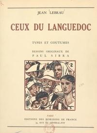 Jean Lebrau et Paul Sibra - Ceux du Languedoc.