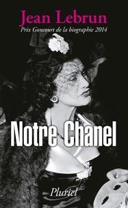 Notre Chanel - Jean Lebrun |