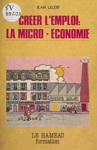 Jean Lecerf - Créer l'emploi : la microéconomie.