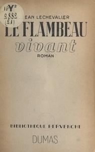 Jean Lechevalier - Le flambeau vivant.