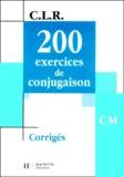 Jean Lechiffre - 200 exercices de conjugaison CM. - Corrigés.