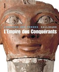 L'Empire des Conquérants- L'Egypte au Nouvel Empire (1560-1070 avant Jésus-Christ) - Jean Leclant |