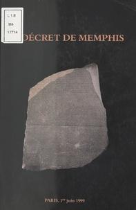Jean Leclant et Dominique Valbelle - Le décret de Memphis. - Colloque de la Fondation Singer-Polignac à l'occasion de la célébration du bicentenaire de la découverte de la Pierre de Rosette.