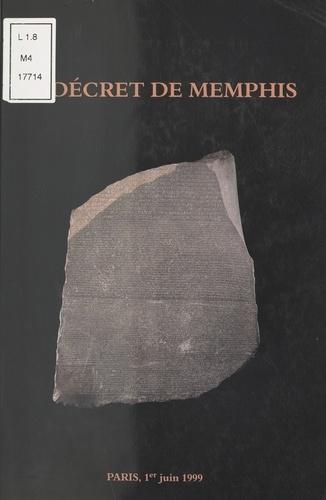 Le décret de Memphis.. Colloque de la Fondation Singer-Polignac à l'occasion de la célébration du bicentenaire de la découverte de la Pierre de Rosette