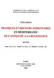 Jean Leclant et André Vauchez - Pratiques et discours alimentaires en Méditerranée de l'Antiquité à la Renaissance - Actes.
