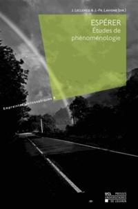 Jean Leclercq et Jean-François Lavigne - Espérer - Etudes de phénoménologie.