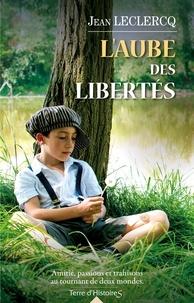 Jean Leclercq - L'aube des libertés.