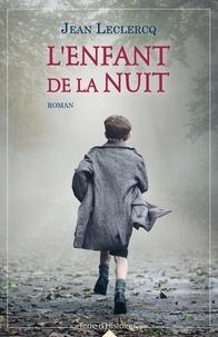 Jean Leclercq - L'enfant de la nuit.